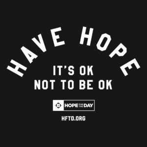 Have Hope | It's Ok Not to Be Ok | Hope for the Day